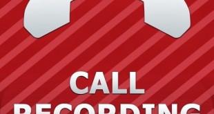 تحميل برنامج تسجيل المكالمات Call Recorder 2016 مجاناً للاندرويد والايفون